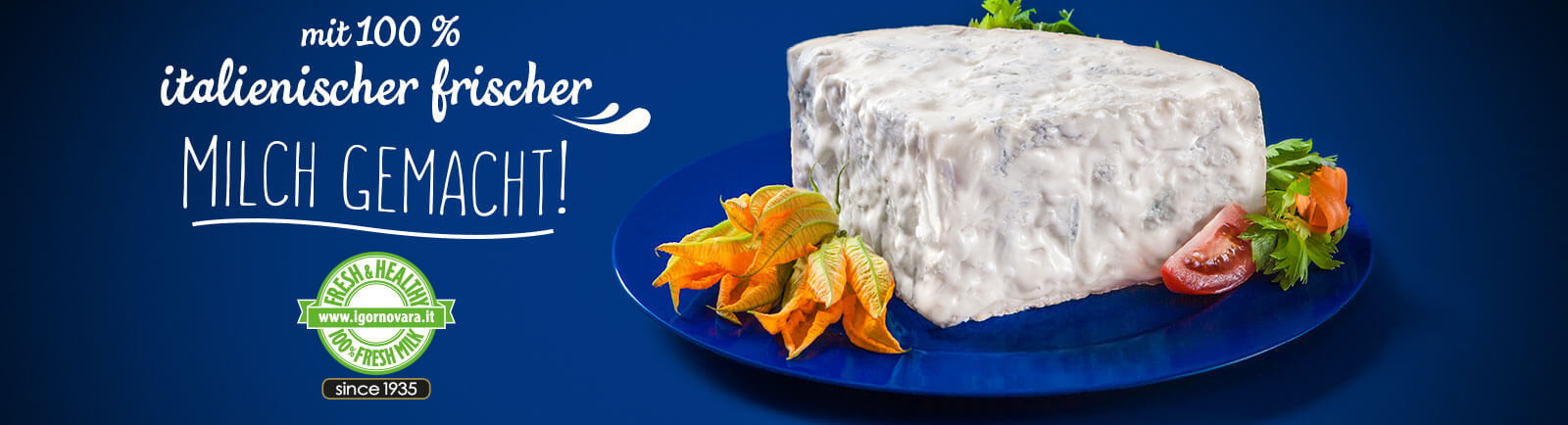 Gorgonzola Fresh & Healthy since 1935!